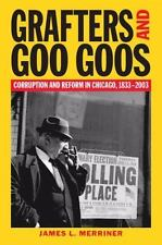 Grafters and Goo Goos: Corruption and Reform in Chicago, 1833-2003-ExLibrary