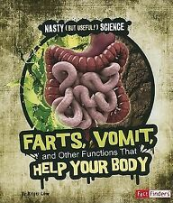 Nasty (but Useful!) Science Ser.: Farts, Vomit, and Other Functions That Help...