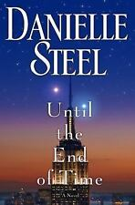 Until the End of Time : A Novel by Danielle Steel (2013, Hardcover)