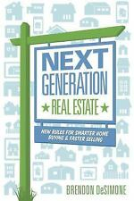 Next Generation Real Estate : New Rules for Smarter Home Buying and Faster...
