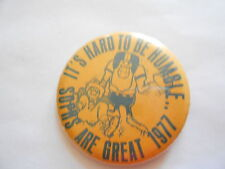 Vintage 1977 Sophs Are Great It's Hard to Be Humble High School Spirit Pinback