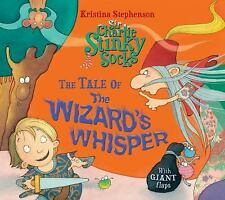 Sir Charlie Stinky Socks: Sir Charlie Stinky Socks and the Wizard's Whisper...