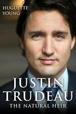 Justin Trudeau : The Natural Heir by Huguette Young (2016, Paperback)