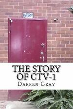 The Story of CTV-1 : Australia's First Cable TV Channel by Darren Gray (2012,...