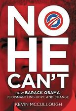 No He Can't: How Barack Obama Is Dismantling Hope and Change-ExLibrary