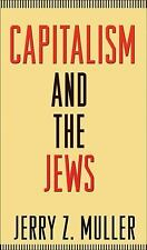 Capitalism and the Jews, Muller, Jerry Z., Acceptable Book