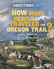 Six Questions of American History: How Many People Traveled the Oregon Trail?...