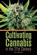 CULTIVATING CANNABIS IN THE 21ST CENTURY by C. K. Watson : US2-R3 : PBL759 : NEW