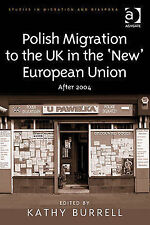 Polish Migration to the UK in the 'New' European Union (Studies in Migration and