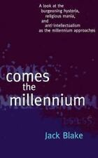 Comes the Millennium: A Look at the Burgeoning Hysteria, Religious Mania And...