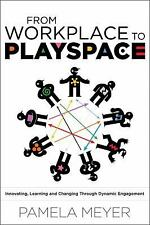 From Workplace to Playspace: Innovating, Learning and Changing Through Dynamic E