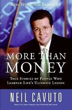 More Than Money: True Stories of People Who Learned Life's Ultimate Lesson - Cav