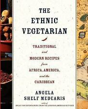 The Ethnic Vegetarian : Traditional and Modern Recipes from Africa, America,...