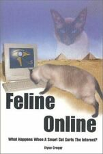 Feline Online : What Happens When a Smart Cat Surfs the Internet? by Elyse...