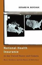 National Health Insurance in the United States and Canada: Race, Terri-ExLibrary