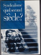 SYNDICALISME  QUEL SECOND SIECLE ?    JEAN CLAUDE BOUAL