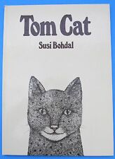 Tom Cat by Susi Bohdal 1977 1st Edition Illustrated with Etchings