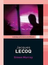 Jacques Lecoq (Routledge Performance Practitioners)