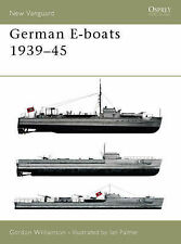 German E-boats 1939-45 (New Vanguard S.) by Gordon Williamson. Free Shipping.