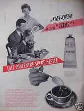 PUBLICITÉ 1958 LAIT CONCENTRÉ SUCRÉ NESTLÉ CAFÉ-CRÈME - ADVERTISING