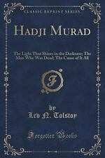 Hadji Murad : The Light That Shines in the Darkness; the Man Who Was Dead;...