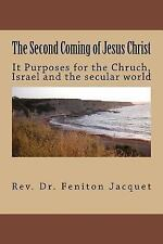 The Second Coming of Jesus Christ : Its Implications for the Chruch, Israel...