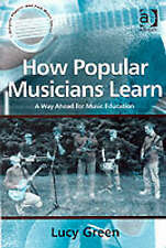 Green, Lucy-How Popular Musicians Learn  BOOK NEW