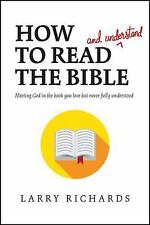 How to Read (and Understand) the Bible : Meeting God in the Book You Love but...