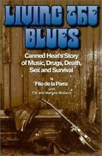 Living the Blues: Canned Heat's Story of Music, Drugs, Death, Sex and Survival,