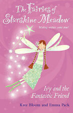 Ivy and the Fantastic Friend (Fairies of Starshine Meadow, Making Wishes Come Tr
