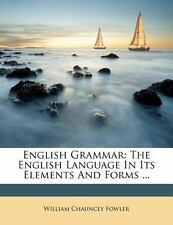 English Grammar: The English Language In Its Elements And Forms ...