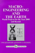 Macro-Engineering and the Earth: World Projects for Year 2000 and Beyond (Woodhe