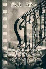 Espacios Rotos by Eva Lara (2013, Paperback)