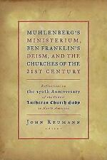 Muhlenberg's Ministerium, Ben Franklin's Deism, and the Churches of the...