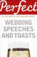 Perfect: Perfect Wedding Speeches and Toasts : All You Need to Give a...
