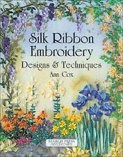 Silk Ribbon Embroidery : Designs and Techniques by Ann Cox (2002, Paperback)