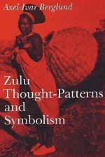 Zulu Thought-Patterns and Symbolism by Axel-Ivar Berglund (1989, Paperback)