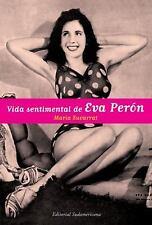La vida sentimental de Eva Peron (Biografias y Testimonios) (Spanish Edition)
