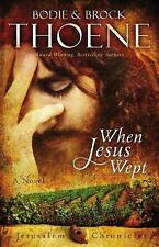 When Jesus Wept (The Jerusalem Chronicles), Thoene, Bodie and Brock, Good Book