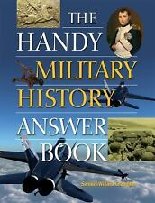 The Handy Answer Book Ser.: The Handy Military History Answer Book by Samuel...