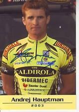 CYCLISME carte cycliste ANDREJ HAUPTMAN équipe VINI CALDIROLA 2003 signée