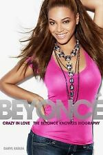 Crazy In Love: The Beyonce Knowles Biography