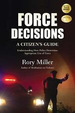 Force Decisions: A Citizen's Guide to Understanding How Police Determine Appropr