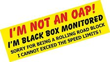 Funny I'm NOT an OAP ! BLACK BOX Monitored Insurance Safety Vinyl car sticker