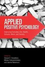 Applied Positive Psychology: Improving Everyday Life, Health, Schools, Work, and