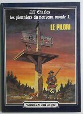 BD JF Charles - Les pionniers du nouveau monde 1982  - Le pilori