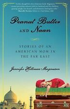 Peanut Butter and Naan : Stories of an American Mother in the Far East by...