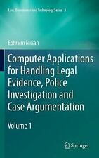 Computer Applications for Handling Legal Evidence, Police Investigation and Case