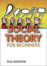 Social Theory for Beginners by Paul Ransome (Paperback, 2010)