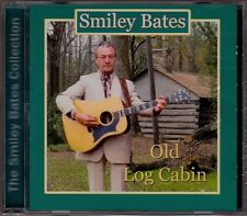 Smiley Bates - Old Log Cabin  RARE Original Canadian Country CD (Brand New!)
